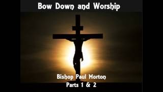 getlinkyoutube.com-Bow Down and Worship by Bishop Paul S. Morton