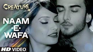 Naam - E - Wafa Video Song | Creature 3D | Farhan Saeed, Tulsi Kumar | Bipasha Basu