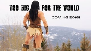 Too big for the World. Trailer. Coming 2016