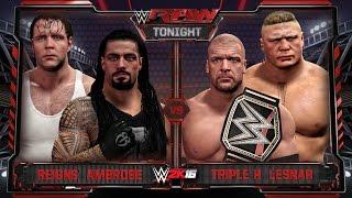 getlinkyoutube.com-WWE RAW 2/1/16 - Triple H & Brock Lesnar vs Roman Reigns & Dean Ambrose - WWE RAW 2K16