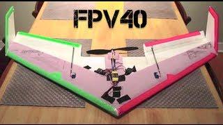 getlinkyoutube.com-FPV40 - Design and Maiden Flight
