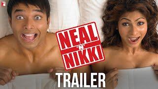 Neal 'n' Nikki   Official Trailer   Uday Chopra   Tanisha Mukherjee