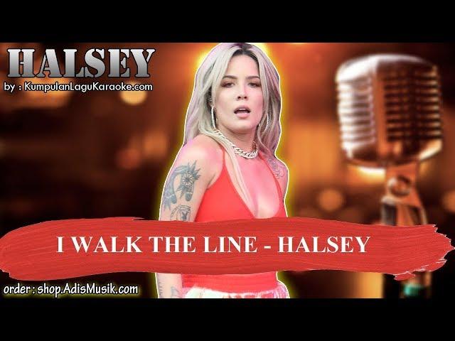 I WALK THE LINE -  HALSEY Karaoke