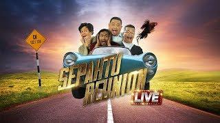 Sepahtu Reunion Live 2017 Minggu 3