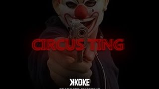 K Koke - Circus Ting (Video)
