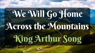 We Will Go Home (Song of Exile) – King Arthur