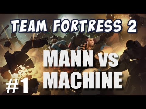 TF2 Mann vs Machine Part 1