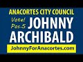Johnny Archibald for Anacortes City Council Position 5 - What does a city council person do?