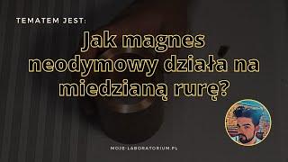 getlinkyoutube.com-Magnes neodymowy i miedziana rura