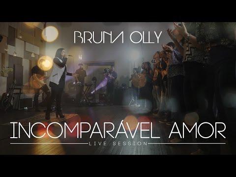 Incomparavel Amor de Bruna Olly Letra y Video