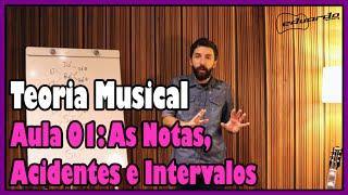 Curso de Teoria Musical - Aula 01: Notas, Acidentes e Intervalos l Aula #38