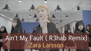 getlinkyoutube.com-인천댄스학원 리듬하츠 | Waacking Basic Class | Zara Larsson - Ain't My Fault ( R3hab Remix)