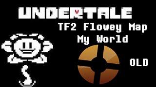 getlinkyoutube.com-Team Fortress 2: My World (Undertale Omega Flowey map) OLD