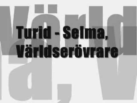 Turid Selma, Vrldservrare