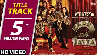 Carry On Jatta 2 (Title Track) Gippy Grewal, Sonam Bajwa | Rel. on 1st June | New Punjabi Songs 2018 width=