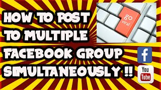 getlinkyoutube.com-HOW TO POST TO MULTIPLE FACEBOOK GROUPS SIMULTANEOUSLY | SINGLE CLICK