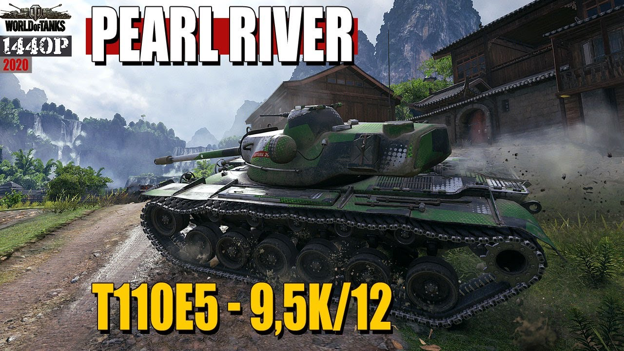 T110E5: 12 frags on Pearl River