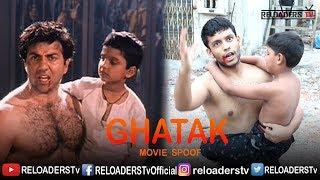 GHATAK Movie Spoof | Sunny Deol Dialouges | RELOADERS Tv