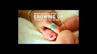 getlinkyoutube.com-Macklemore & Ryan Lewis - Growing Up (Sloane's Song) feat. Ed Sheeran