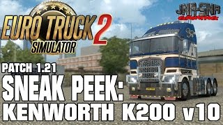 getlinkyoutube.com-ETS 2 PATCH 1.21 | Kenworth K200 v10 | SNEAK PEEK
