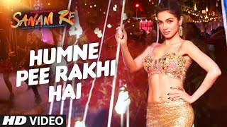 getlinkyoutube.com-Humne Pee Rakhi Hai VIDEO SONG | SANAM RE| Divya Khosla Kumar, Jaz Dhami, Neha Kakkar, Ikka