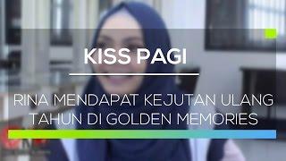 getlinkyoutube.com-Rina Mendapat Kejutan Ulang Tahun di Golden Memories - Kiss Pagi