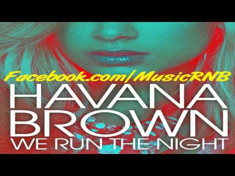 Havana Brown Feat. Pitbull - We Run The Night [NEW SONG 2011]