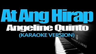 AT ANG HIRAP - Angeline Quinto (KARAOKE VERSION)