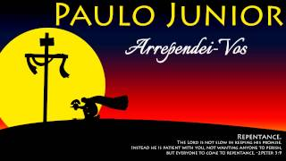 ARREPENDEI-VOS - Paulo Junior