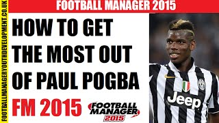 getlinkyoutube.com-How to get the most out of Paul Pogba FM 2015
