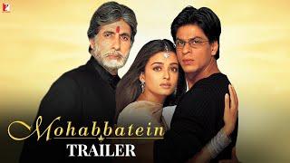 Mohabbatein | Official Trailer | Amitabh Bachchan | Shah Rukh Khan | Aishwarya Rai