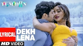 DEKH LENA Full Song with Lyrics | Tum Bin 2 | Arijit, Tulsi Kumar | Neha Sharma, Aditya, Aashim width=