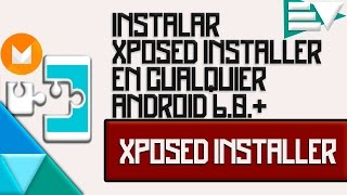 getlinkyoutube.com-Como instalar Xposed Installer en cualquier Android 6.0./6.0.1. | #LaVelaGames
