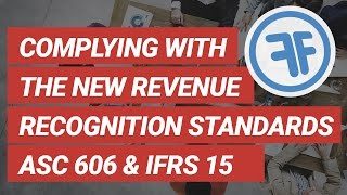 Complying with the new Revenue Recognition Standards ASC 606 and IFRS 15