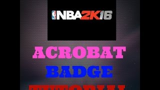 getlinkyoutube.com-NBA 2K16: Acrobat Badge Tutorial