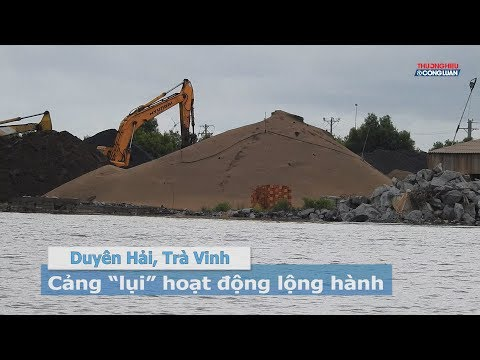 """Cảng """"lụi"""" lộng hành tại Duyên Hải, Trà Vinh"""