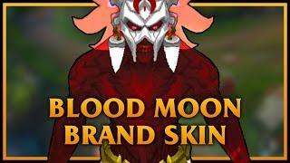 getlinkyoutube.com-Blood Moon Brand LoL Custom Skin ShowCase
