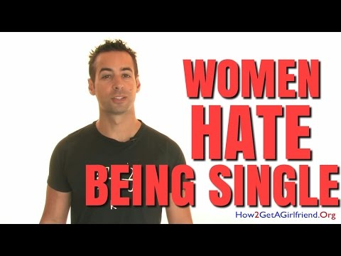 #1 Reason Why Women Hate Being Single