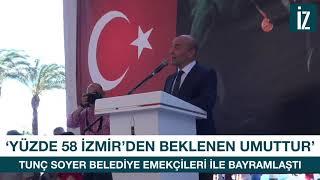 "Tunç Soyer: ""Yüzde 58 İzmir'den beklenen umuttur"""