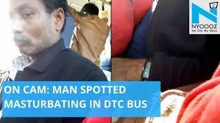 Shameful: Man Masturbates In Delhi Bus | FIR Registered | NYOOOZ TV