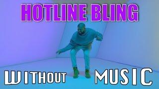 getlinkyoutube.com-#WITHOUTMUSIC / Hotline Bling - Drake