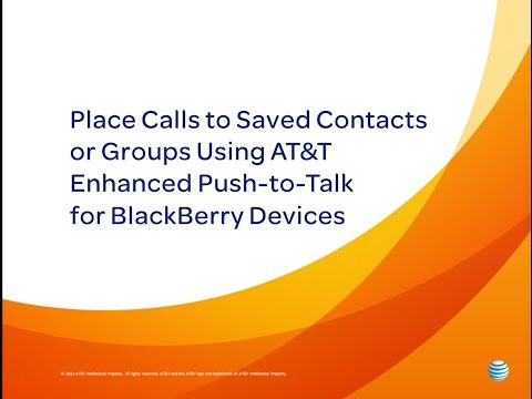 Place Calls to Saved Contacts or Groups Using AT&T Enhanced Push-to-Talk for BlackBerry Devices: How