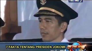 On The Spot - 7 Fakta Tentang Presiden Jokowi