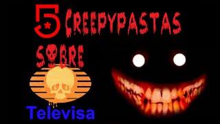5 Creepypastas sobre televisa