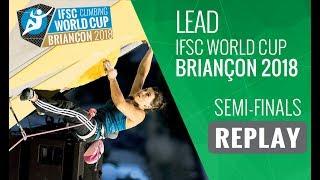 IFSC Climbing World Cup Briançon 2018 - Lead - Semi-Finals - Men/Women width=