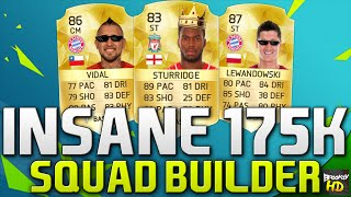 INSANE 175K SQUAD BUILDER!!! Ft. Lewandowski & Sturridge | FIFA 16 Ultimate Team