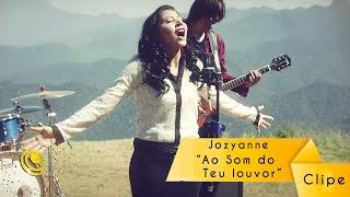 Jozyanne- Ao Som do Teu Louvor