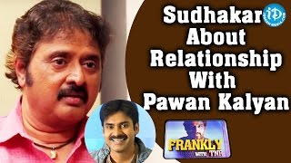 getlinkyoutube.com-Comedian Sudhakar About Relationship with Pawan Kalyan || Frankly with TNR || Talking Movies
