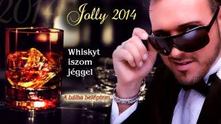 █▬█ █ ▀█▀Jolly - 2014. Whiskyt iszom jéggel (Official audio)