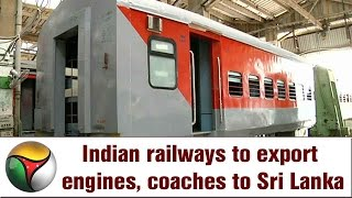 Indian railways to export engines, coaches to Sri Lanka
